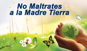 No-Maltrates-a-la-Madre-Tierra